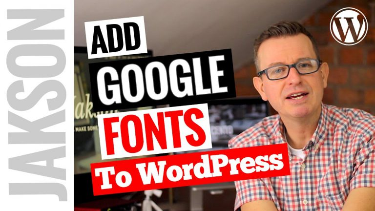 How To Use Google Fonts On Your WordPress Website